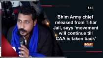 Bhim Army chief released from Tihar Jail, says