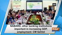 NABARD, other banking institutions important in increasing GDP, employment: CM Gehlot