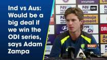Ind vs Aus: Would be a big deal if we win the ODI series, says Adam Zampa