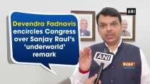 Devendra Fadnavis encircles Congress over Sanjay Raut