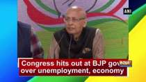 Congress hits out at BJP govt over unemployment, economy