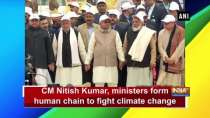 CM Nitish Kumar, ministers form human chain to fight climate change