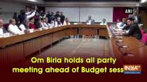 Om Birla holds all party meeting ahead of Budget session