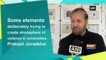 Some elements deliberately trying to create atmosphere of violence in universities: Prakash Javadekar