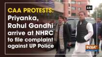 CAA protests: Priyanka, Rahul Gandhi arrive at NHRC to file complaint against UP Police