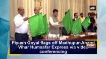 Piyush Goyal flags off Madhupur-Anand Vihar Humsafar Express via video conferencing