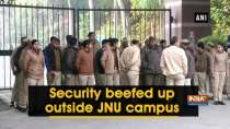Security beefed up outside JNU campus