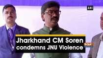 Jharkhand CM Soren condemns JNU Violence