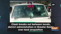 Clash breaks out between locals, district administration in Greater Noida over land acquisition