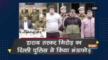 Delhi Police crackdown transportation network of illicit liquor