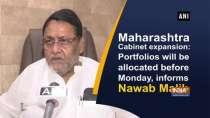 Maharashtra Cabinet expansion: Portfolios will be allocated before Monday, informs Nawab Malik