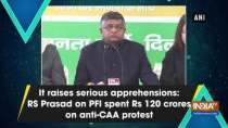It raises serious apprehensions: RS Prasad on PFI spent Rs 120 crores on anti-CAA protest