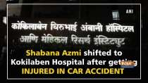 Shabana Azmi shifted to Kokilaben Hospital after getting injured in car accident