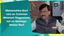 Maharashtra Govt runs on Common Minimum Programme, not on ideology: Sanjay Raut