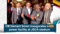 CM Hemant Soren inaugurates solar power facility at JSCA stadium