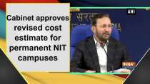 Cabinet approves revised cost estimate for permanent NIT campuses