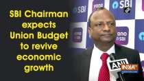 SBI Chairman expects Union Budget to revive economic growth