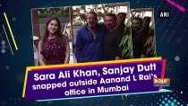Sara Ali Khan, Sanjay Dutt snapped outside Aanand L Rai