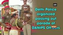 Delhi Police organized passing out parade of DANIPS Officers