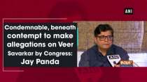 Condemnable, beneath contempt to make allegations on Veer Savarkar by Congress: Jay Panda