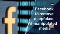 Facebook to remove deepfakes, AI-manipulated media