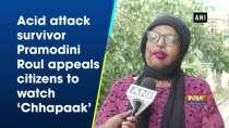 Acid attack survivor Pramodini Roul appeals citizens to watch