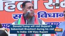 Donald Trump will visit Gujarat