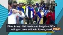 Bhim Army chief leads march against SC