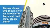 Sensex closes 392 points lower on coronavirus fears, auto and metal stocks suffer