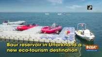 Baur reservoir in Uttarkhand a new eco-tourism destination