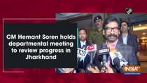 CM Hemant Soren holds departmental meeting to review progress in Jharkhand