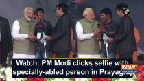 Watch: PM Modi clicks selfie with specially-abled person in Prayagraj