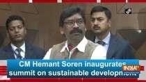 CM Hemant Soren inaugurates summit on sustainable development