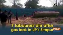 7 labourers die after gas leak in UP