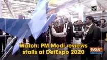 Watch: PM Modi reviews stalls at DefExpo 2020