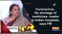Coronavirus: No shortage of medicines, masks in Indian hospitals, says FM