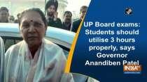 UP Board exams: Students should utilise 3 hours properly, says Governor Anandiben Patel