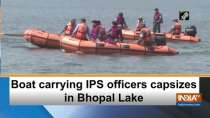 Boat carrying IPS officers capsizes in Bhopal Lake