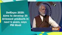 DefExpo 2020: Aims to develop 25 AI-based products in next 5 years, says PM Modi