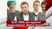 BJP, RSS are against reservations: Rahul Gandhi