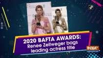 2020 BAFTA awards: Renee Zellweger bags leading actress title