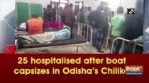 25 hospitalised after boat capsizes in Odisha