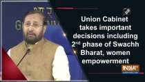 Union Cabinet takes important decisions including 2nd phase of Swachh Bharat, women empowerment