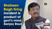 Shaheen Bagh firing incident is product of govt
