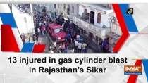 13 injured in gas cylinder blast in Rajasthan
