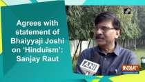 Agrees with statement of Bhaiyyaji Joshi on