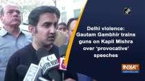 Delhi violence: Gautam Gambhir trains guns on Kapil Mishra over
