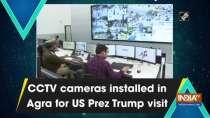 CCTV cameras installed in Agra for US Prez Trump visit