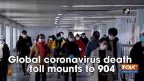 Global coronavirus death toll mounts to 904