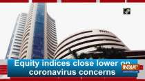 Equity indices close lower on coronavirus concerns